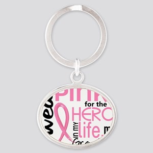 - Hero in My Life 2 Grandma Breast C Oval Keychain