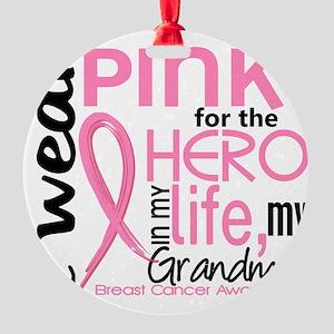 - Hero in My Life 2 Grandma Breast  Round Ornament