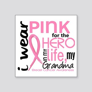 "- Hero in My Life 2 Grandma Square Sticker 3"" x 3"""