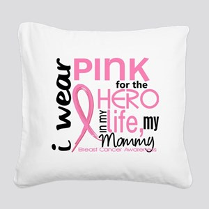 - Hero in My Life 2 Mommy Bre Square Canvas Pillow