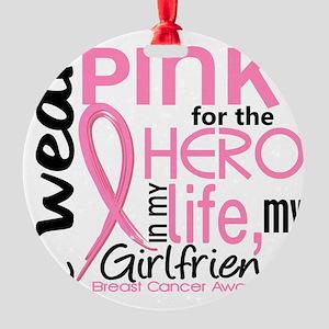 - Hero in My Life 2 Girlfriend Brea Round Ornament