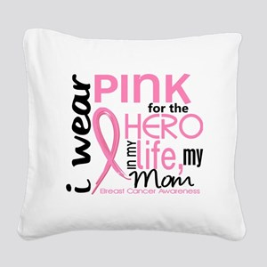 - Hero in My Life 2 Mom Breas Square Canvas Pillow