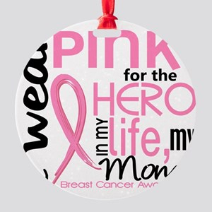 - Hero in My Life 2 Mom Breast Canc Round Ornament