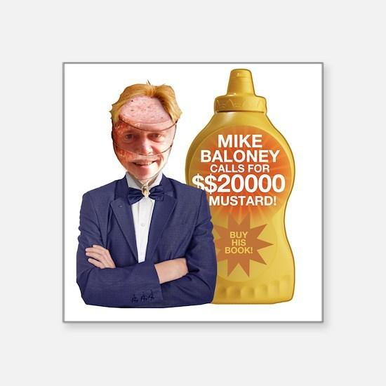 "Mike Baloney Square Sticker 3"" x 3"""
