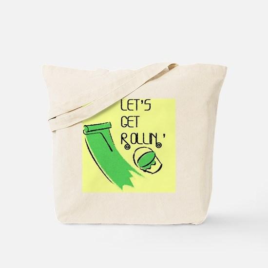 Lets get rollin Tote Bag