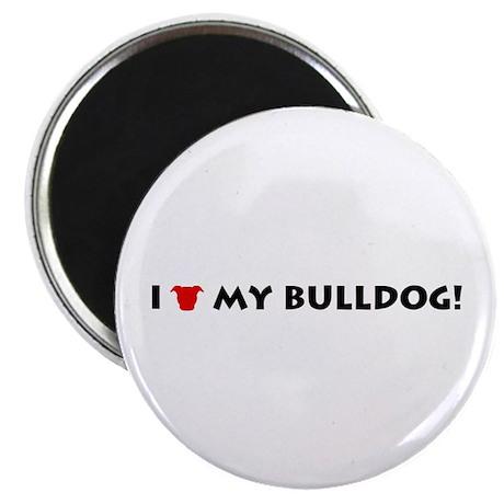 I LOVE My Bulldog! Magnet