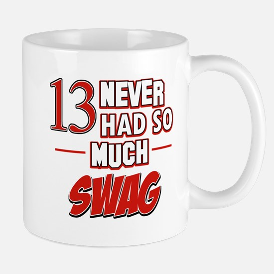13 never had so much swag Mug