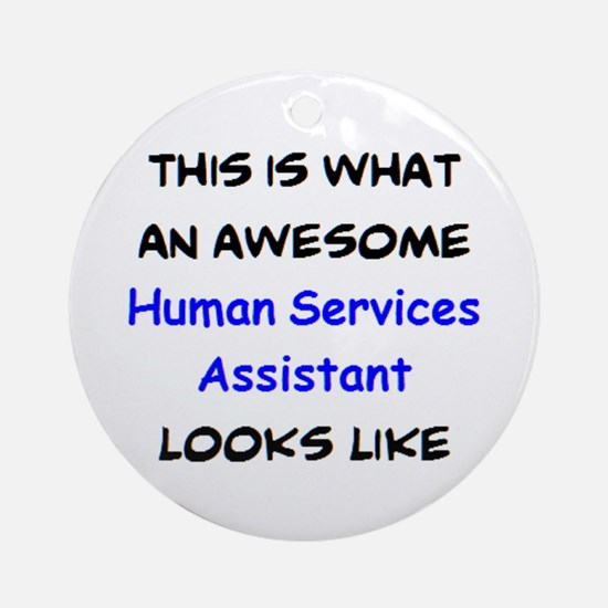 awesome human services assistant Round Ornament