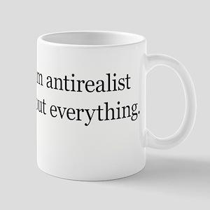 Antirealist about Everything Mug