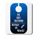 Do Not Disturb Writer At Work Mousepad