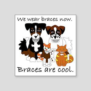 """Braces Are Cool(2) Square Sticker 3"""" x 3"""""""