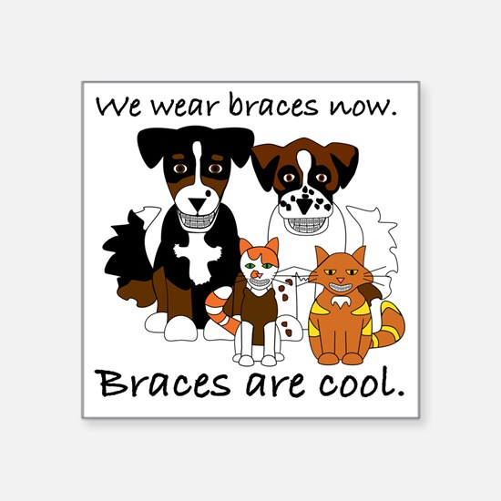 "Braces Are Cool(2) Square Sticker 3"" x 3"""