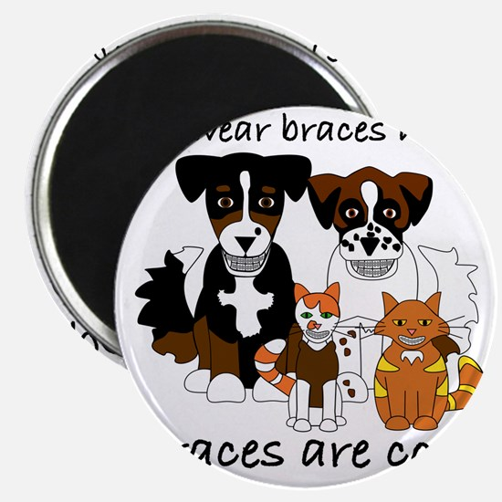 Braces Are Cool(2) Magnet