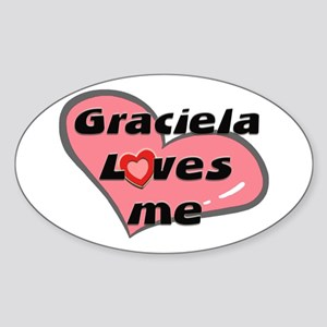 graciela loves me Oval Sticker