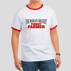 """""""The World's Greatest Turkey Farmer"""" Ringer T"""