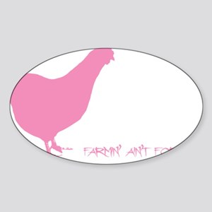 farmin aint for sissies Sticker (Oval)