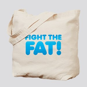 FIGHT the FAT! inspiration shirt Tote Bag