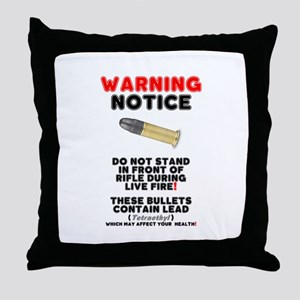 WARNING NOTICE - RIFLE BULLETS - HEAL Throw Pillow