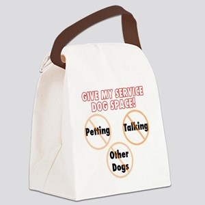 Give my service dog space Canvas Lunch Bag