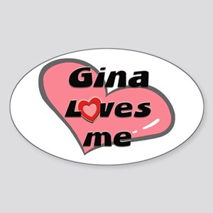gina loves me Oval Sticker