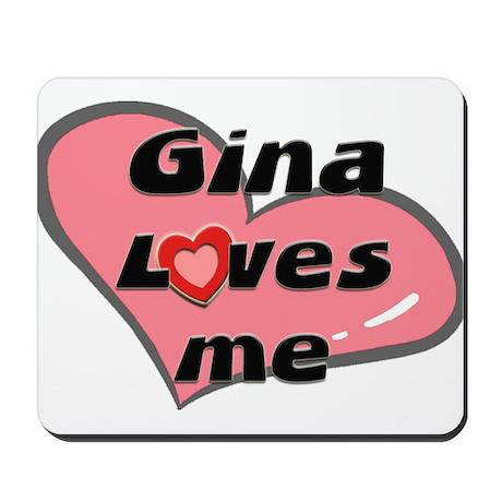 gina loves me Mousepad