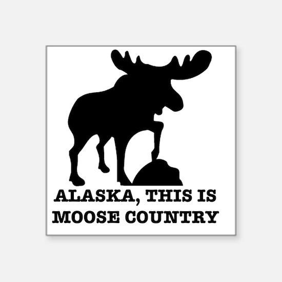 "Alaska Moose country Square Sticker 3"" x 3"""