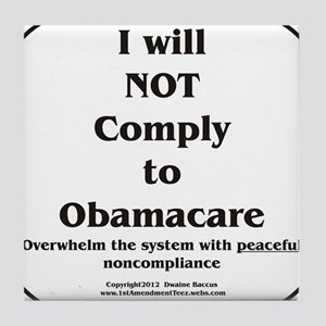 I will NOT comply w/Obamacare Tile Coaster