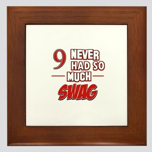 9 never had so much swag Framed Tile