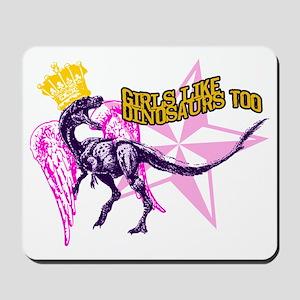 Girls Like Dinosaurs Too - Velociraptor  Mousepad