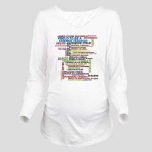 Proud Science Teache Long Sleeve Maternity T-Shirt