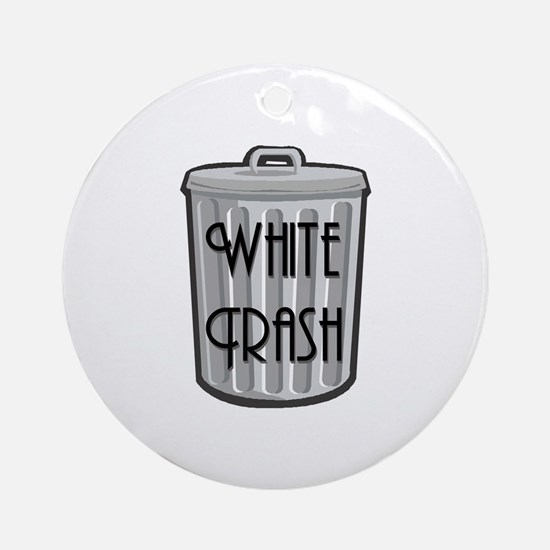 White Trash Ornament (Round)