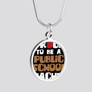 Proud To Be A Public School  Silver Round Necklace