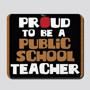 Proud To Be A Public School Teacher Mousepad