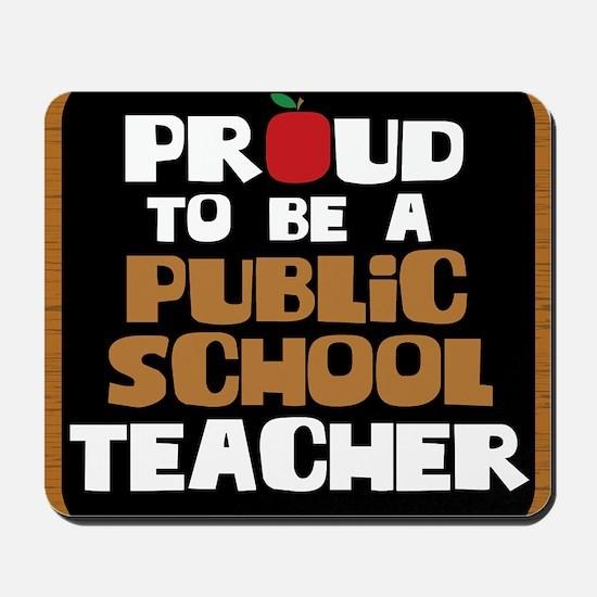 Proud To Be A Public School Teacher Mousepad