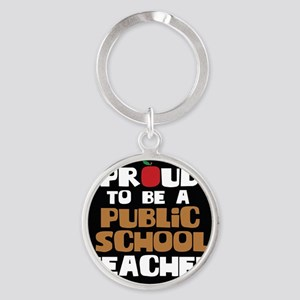 Proud To Be A Public School Teacher Round Keychain