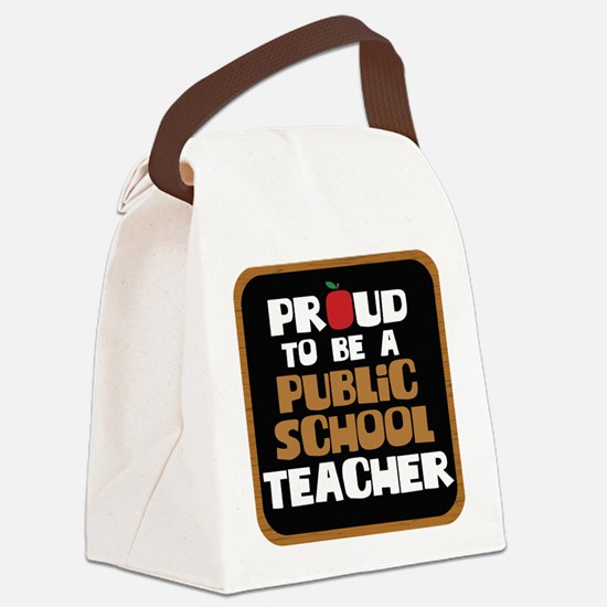 Proud To Be A Public School Teach Canvas Lunch Bag