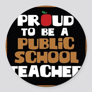 Proud To Be A Public School Teach Round Car Magnet