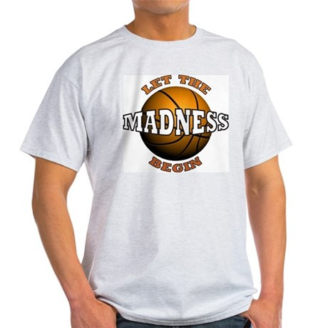 The Madness Begins Light T-Shirt