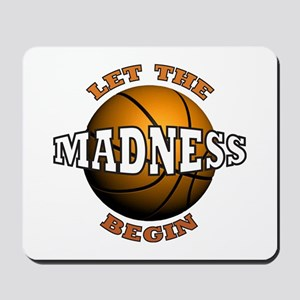 The Madness Begins Mousepad