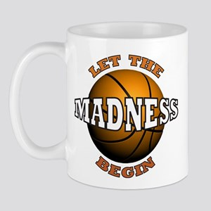 The Madness Begins Mug