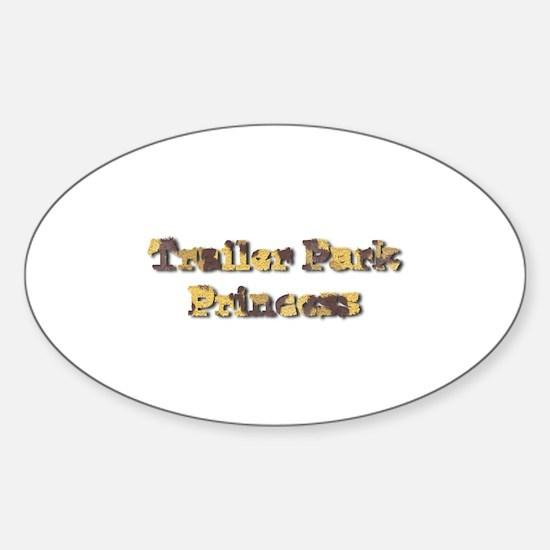 Trailer Park Princess Oval Decal