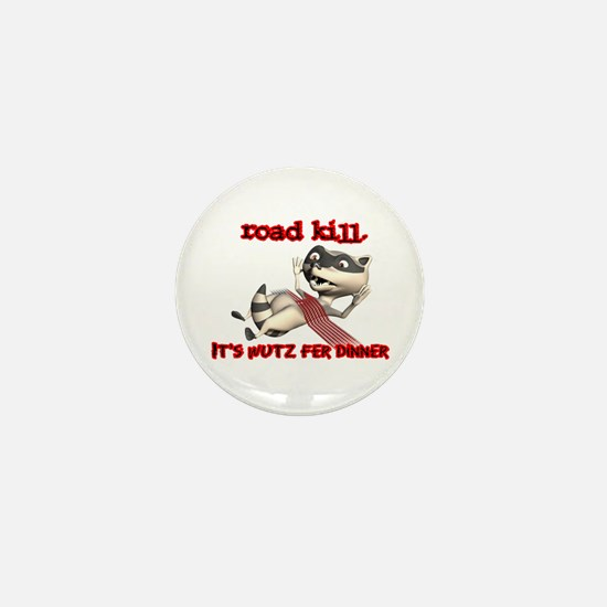 Racoon Road Kill for Dinner Mini Button