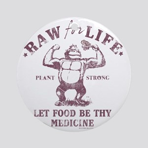 Raw for Life burgandy Round Ornament