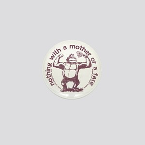 Official nothing with a mother or a fa Mini Button