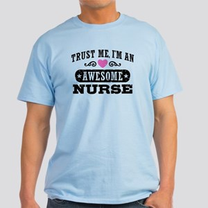 Trust Me I'm An Awesome Nurse Light T-Shirt