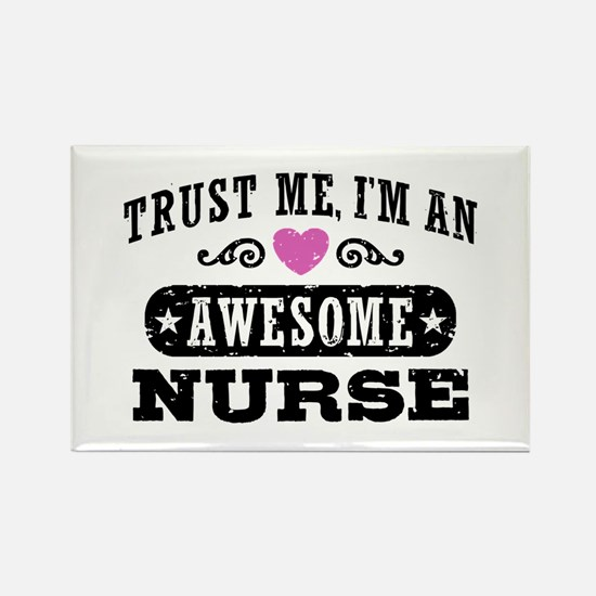 Trust Me I'm An Awesome Nurse Rectangle Magnet