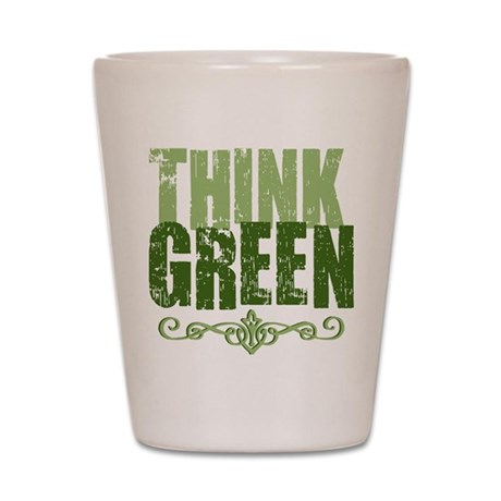 Think Green Shot Glass