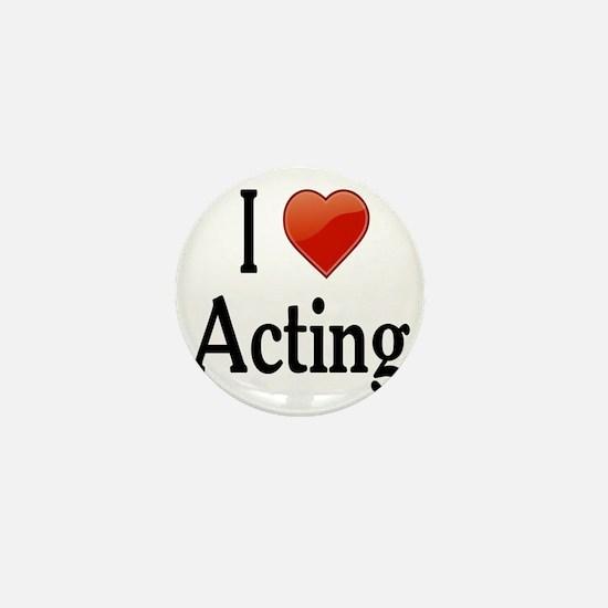 I Love Acting Mini Button