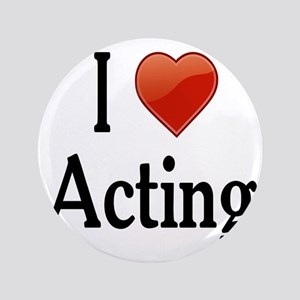 """I Love Acting 3.5"""" Button"""