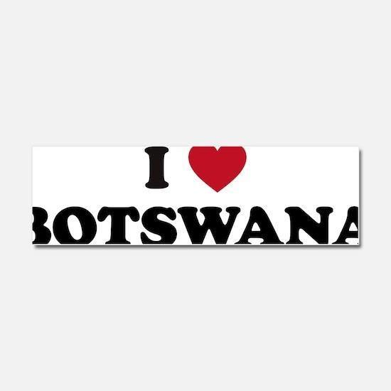 I Love Botswana Car Magnet 10 x 3